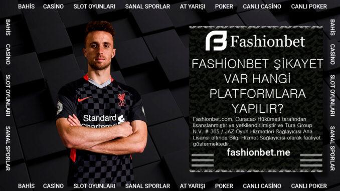 Fashionbet Şikayet Var Hangi Platformlara Yapılır