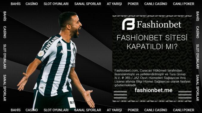 Fashionbet Sitesi Kapatıldı mı