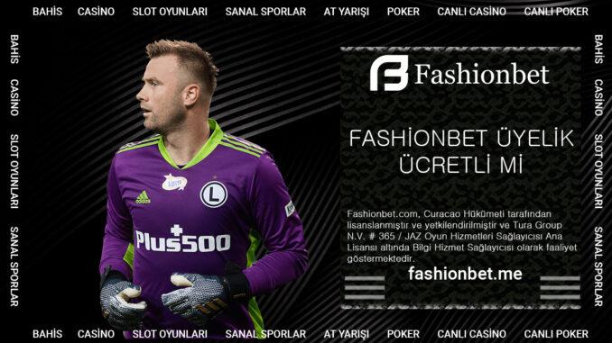 Fashionbet Üyelik Ücretli Mi